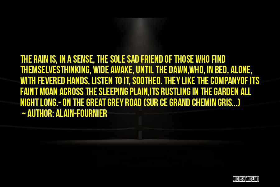 Wakefulness Quotes By Alain-Fournier