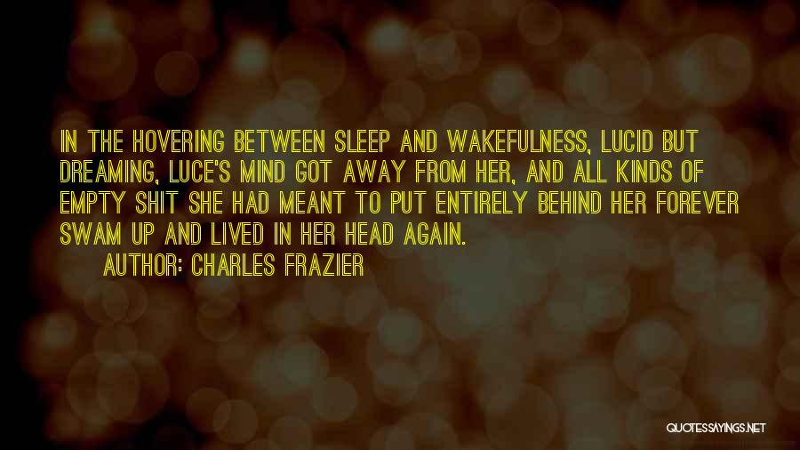 Wakefulness Quotes By Charles Frazier