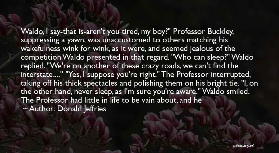 Wakefulness Quotes By Donald Jeffries