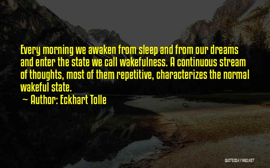 Wakefulness Quotes By Eckhart Tolle