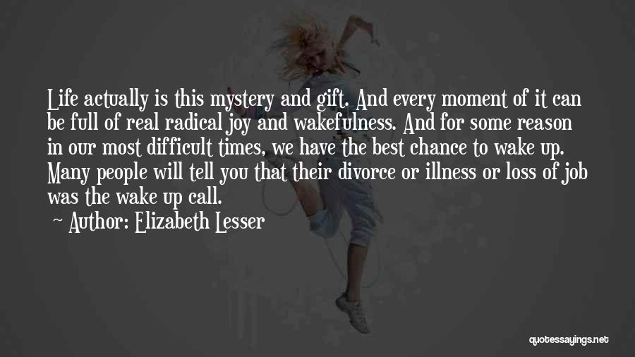 Wakefulness Quotes By Elizabeth Lesser