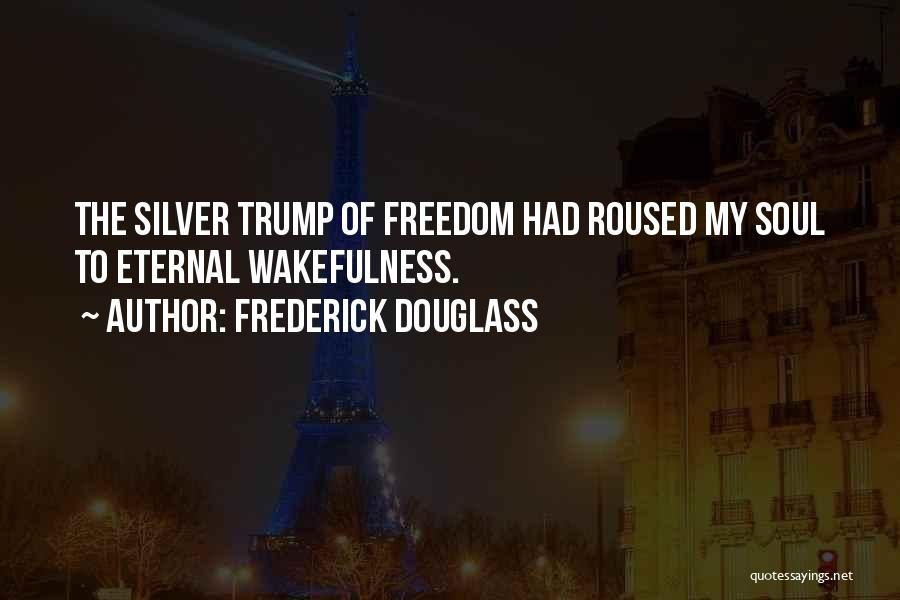Wakefulness Quotes By Frederick Douglass