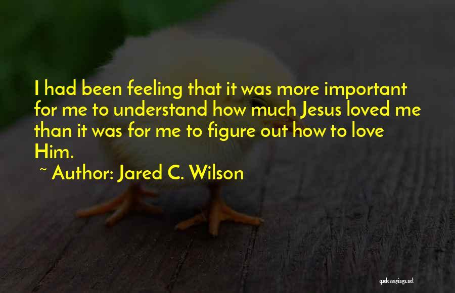 Wakefulness Quotes By Jared C. Wilson