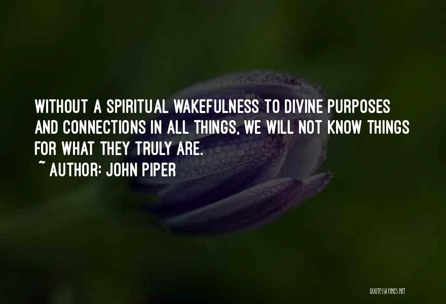 Wakefulness Quotes By John Piper