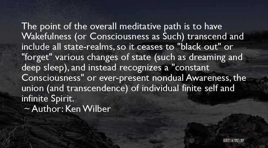 Wakefulness Quotes By Ken Wilber
