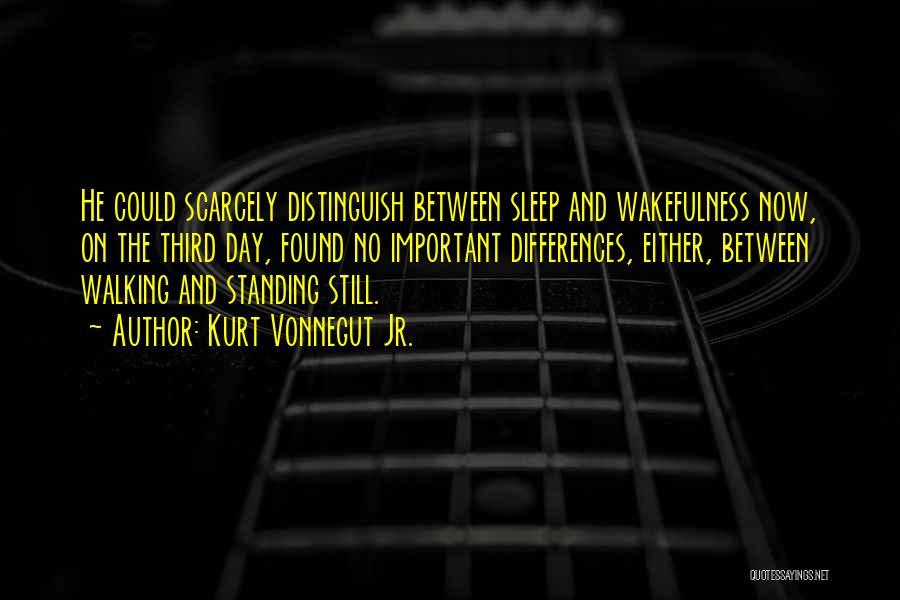 Wakefulness Quotes By Kurt Vonnegut Jr.