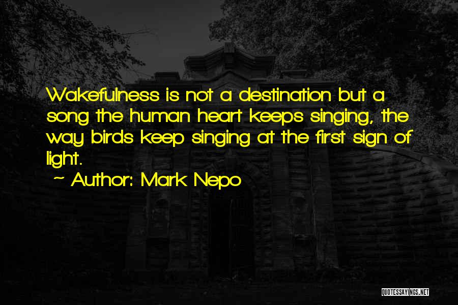 Wakefulness Quotes By Mark Nepo