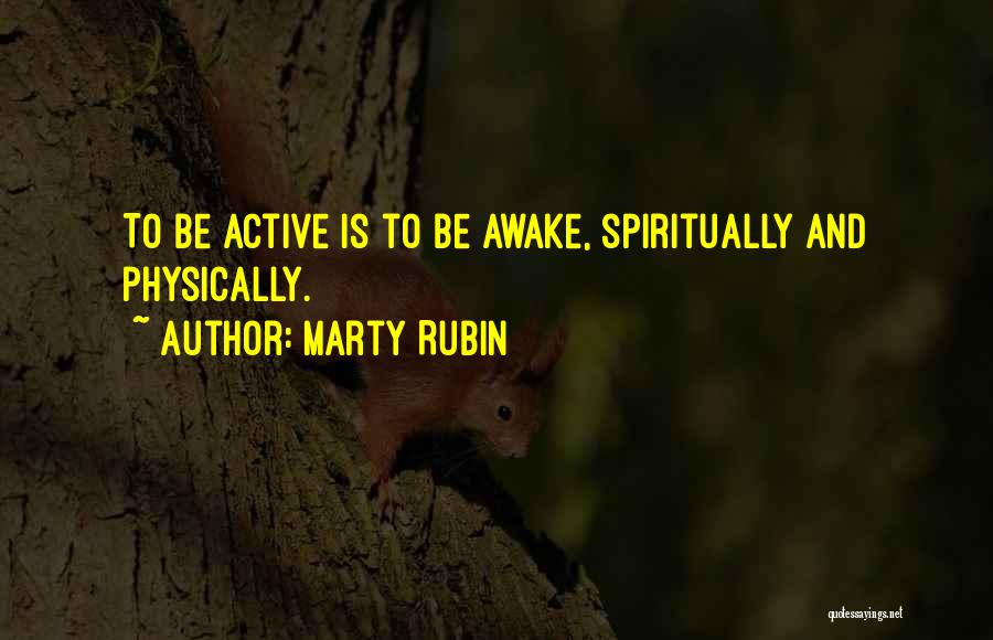 Wakefulness Quotes By Marty Rubin
