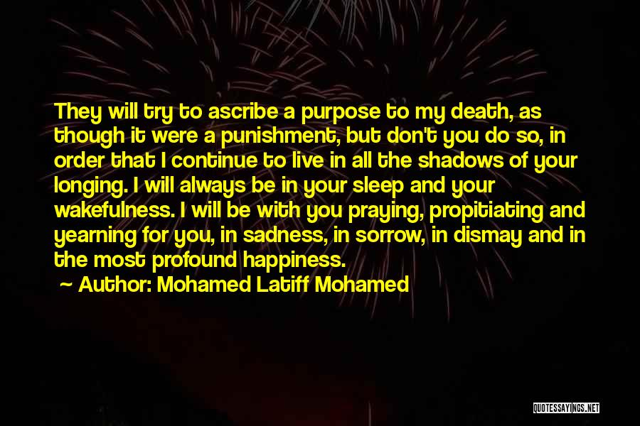 Wakefulness Quotes By Mohamed Latiff Mohamed