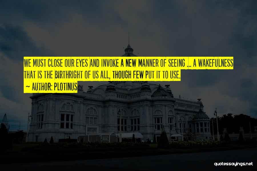 Wakefulness Quotes By Plotinus