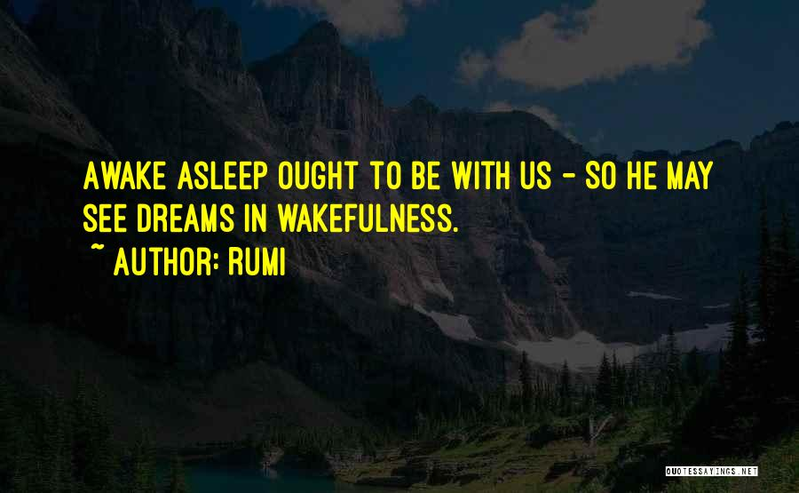 Wakefulness Quotes By Rumi