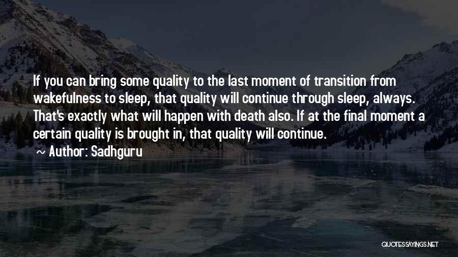 Wakefulness Quotes By Sadhguru