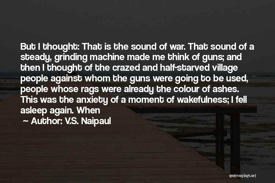 Wakefulness Quotes By V.S. Naipaul