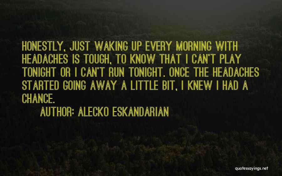 Waking Up Morning Quotes By Alecko Eskandarian