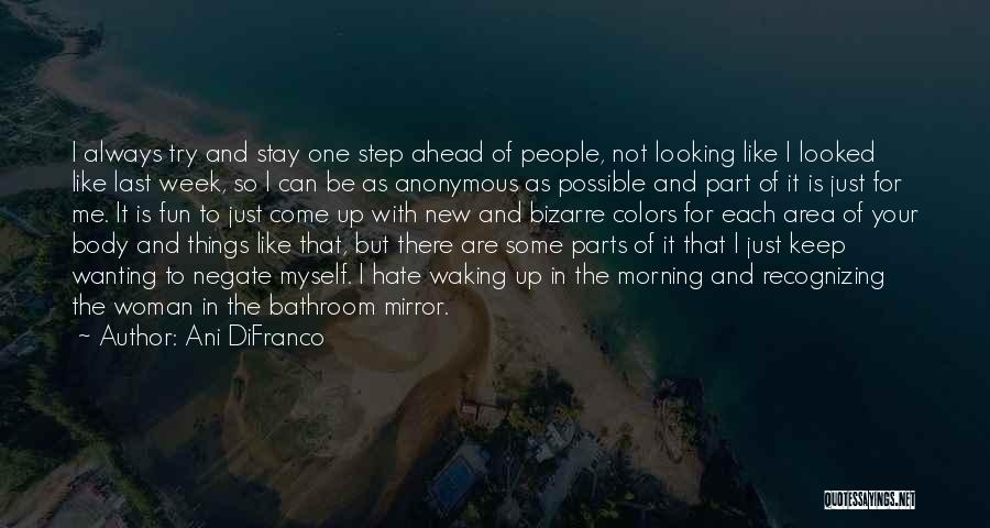 Waking Up Morning Quotes By Ani DiFranco