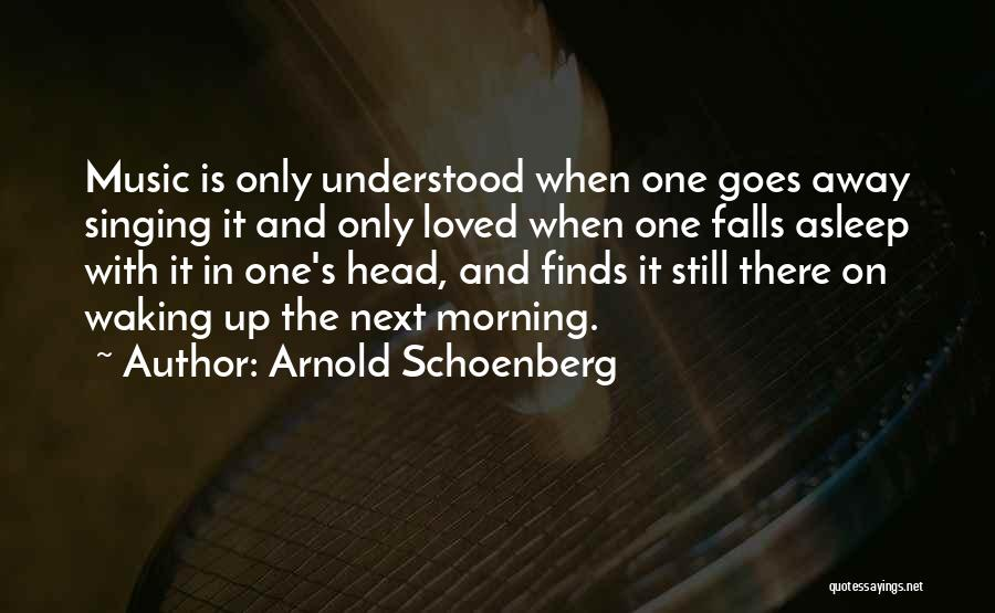 Waking Up Morning Quotes By Arnold Schoenberg
