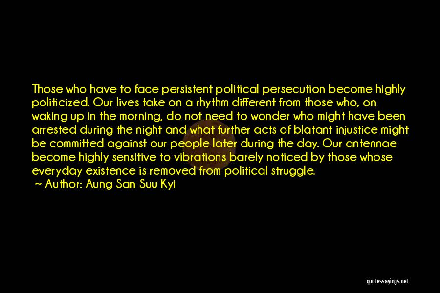 Waking Up Morning Quotes By Aung San Suu Kyi