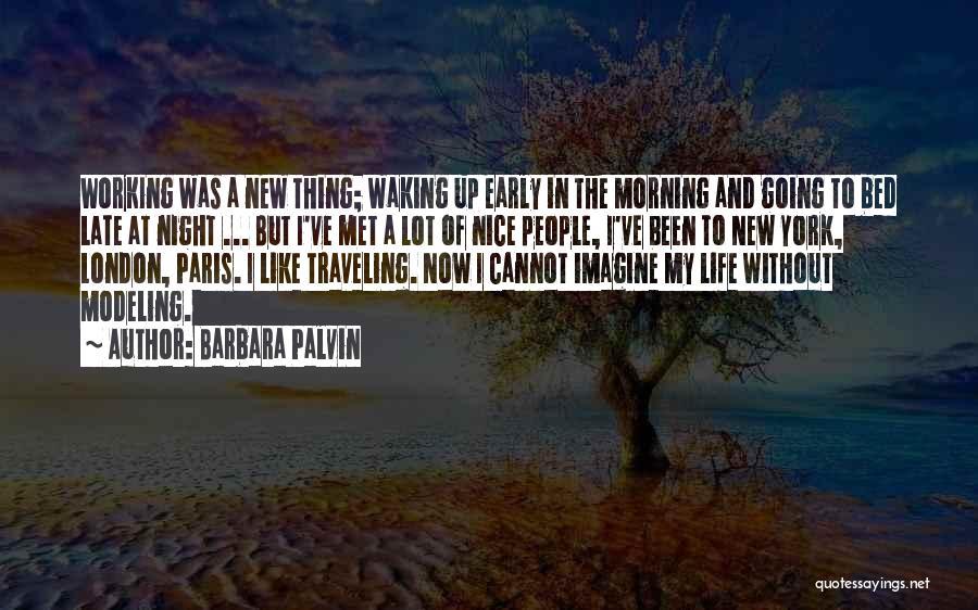 Waking Up Morning Quotes By Barbara Palvin