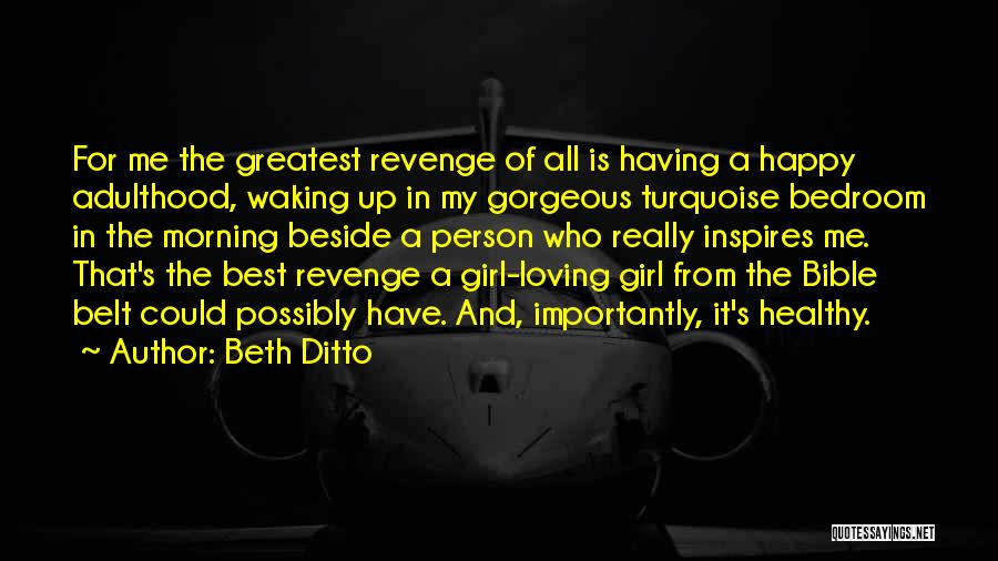 Waking Up Morning Quotes By Beth Ditto