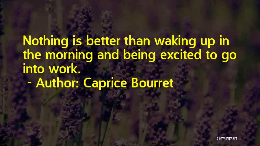 Waking Up Morning Quotes By Caprice Bourret