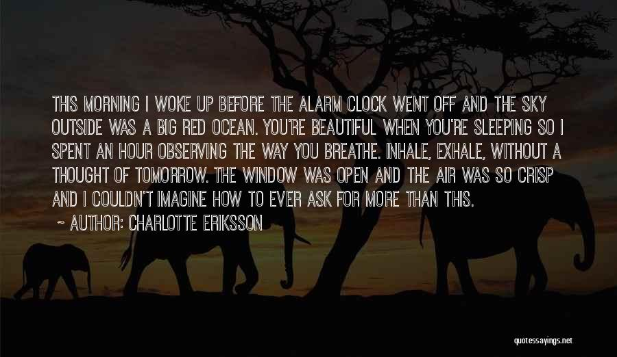 Waking Up Morning Quotes By Charlotte Eriksson