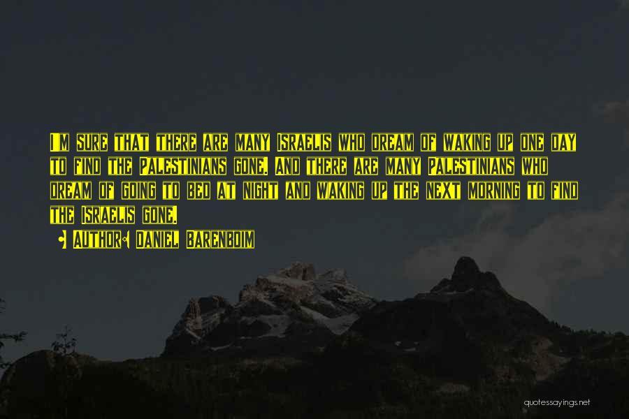 Waking Up Morning Quotes By Daniel Barenboim