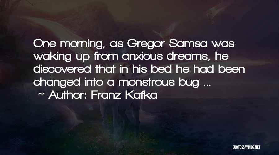 Waking Up Morning Quotes By Franz Kafka