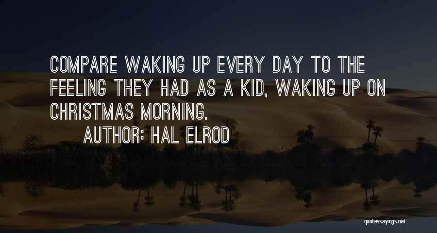 Waking Up Morning Quotes By Hal Elrod