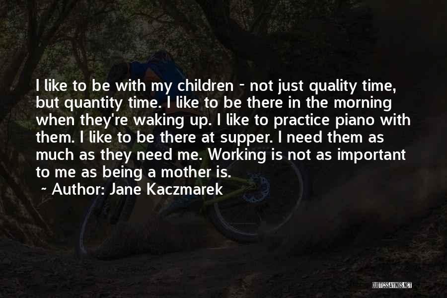 Waking Up Morning Quotes By Jane Kaczmarek