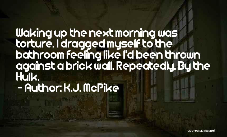 Waking Up Morning Quotes By K.J. McPike