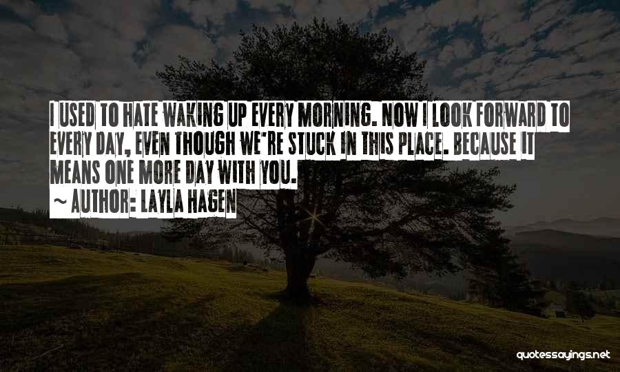 Waking Up Morning Quotes By Layla Hagen