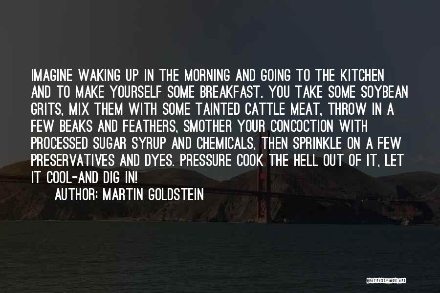 Waking Up Morning Quotes By Martin Goldstein
