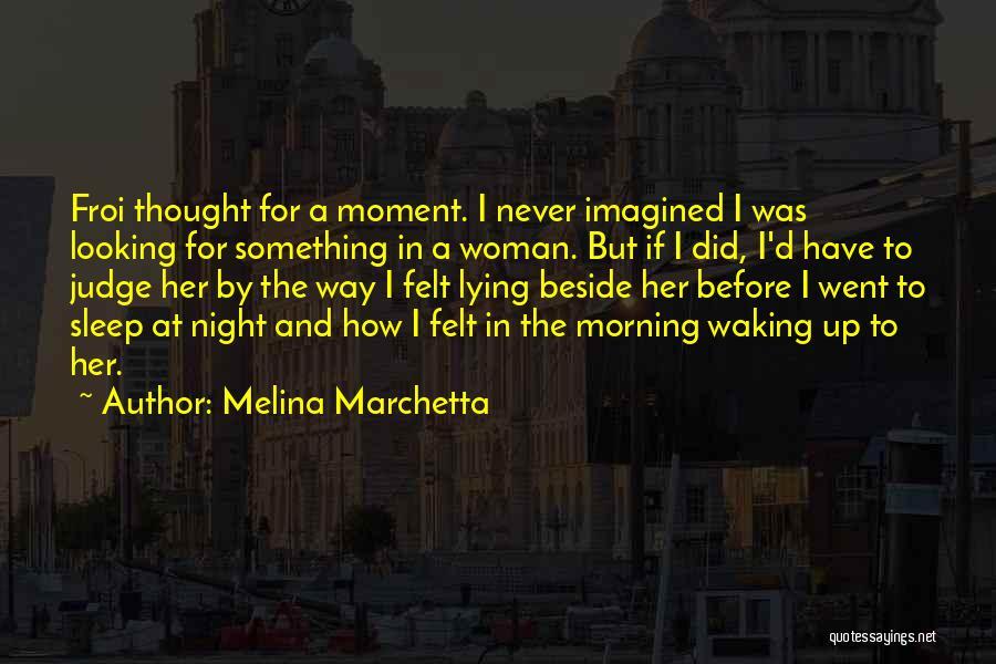 Waking Up Morning Quotes By Melina Marchetta