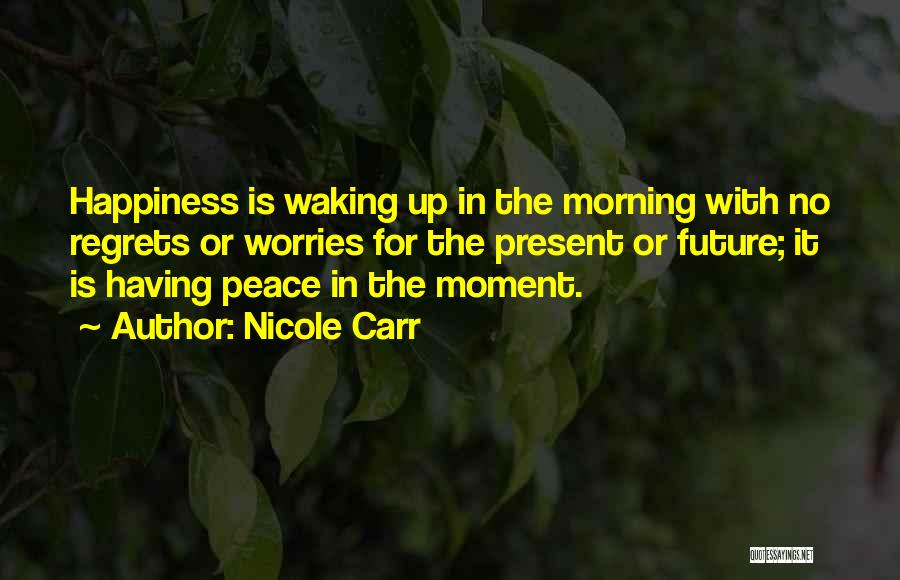 Waking Up Morning Quotes By Nicole Carr