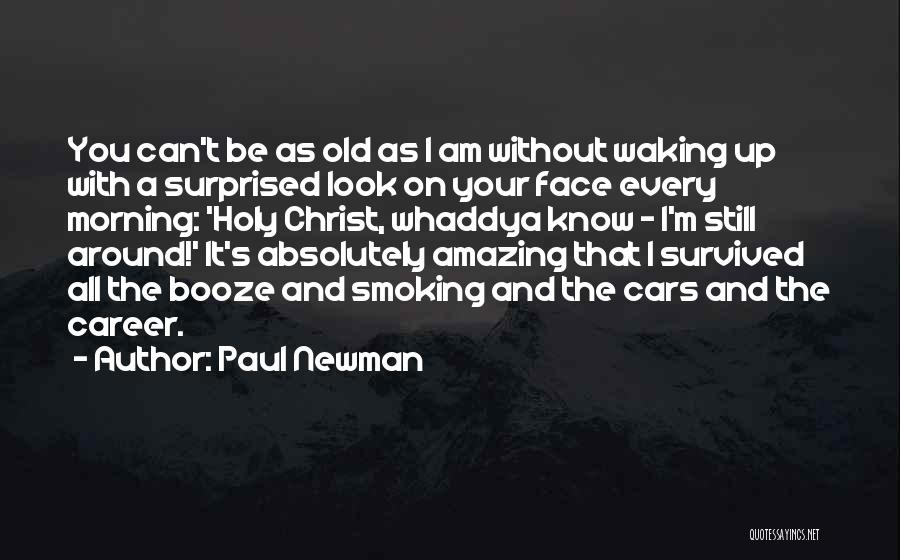 Waking Up Morning Quotes By Paul Newman