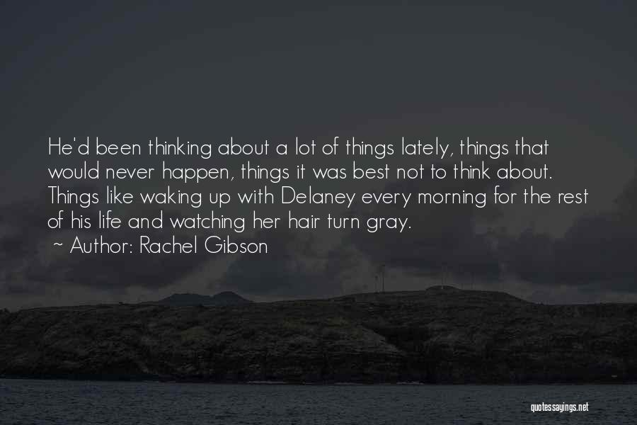 Waking Up Morning Quotes By Rachel Gibson