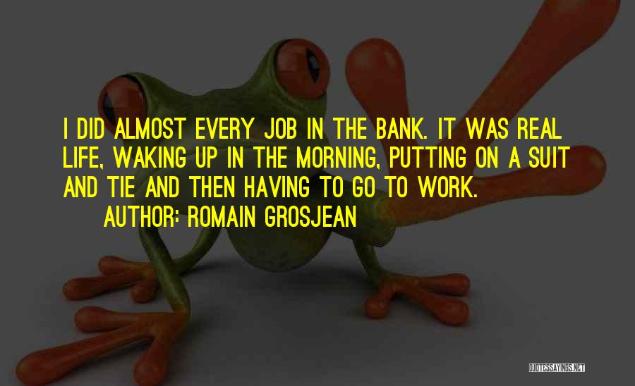 Waking Up Morning Quotes By Romain Grosjean