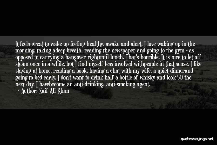 Waking Up Morning Quotes By Saif Ali Khan