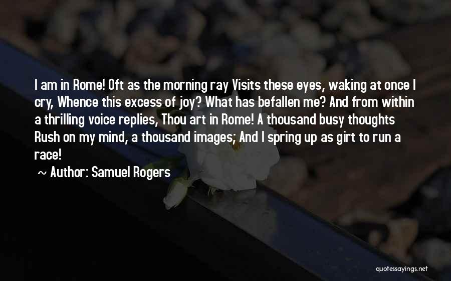Waking Up Morning Quotes By Samuel Rogers