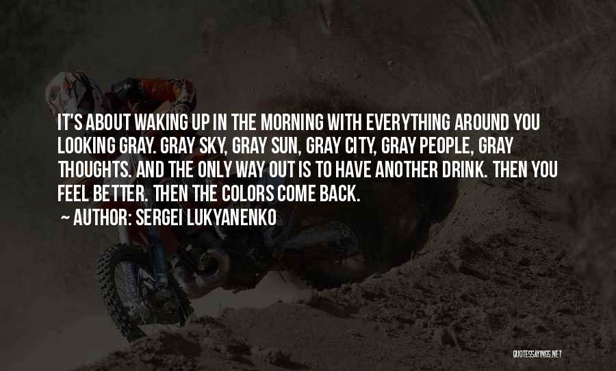 Waking Up Morning Quotes By Sergei Lukyanenko