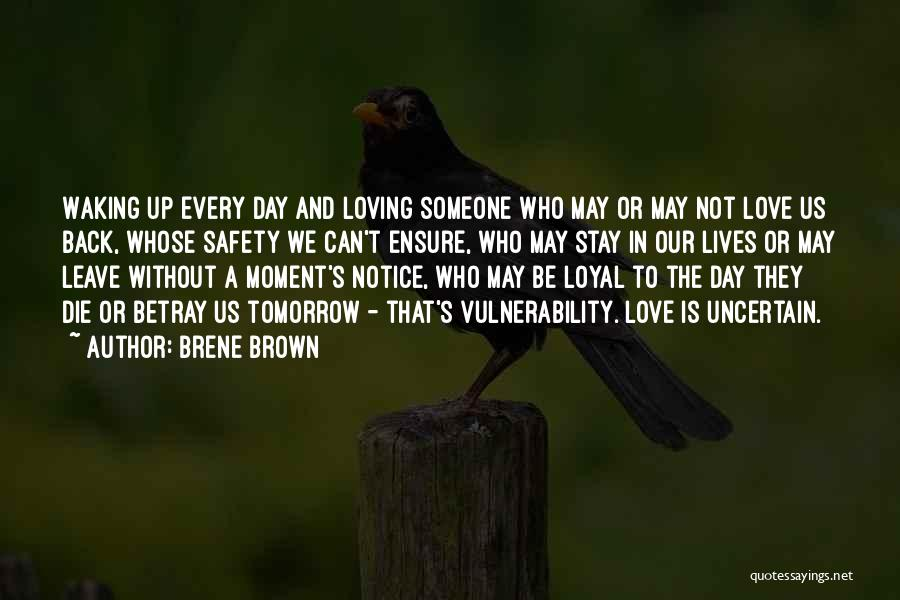 Waking Up With Someone You Love Quotes By Brene Brown