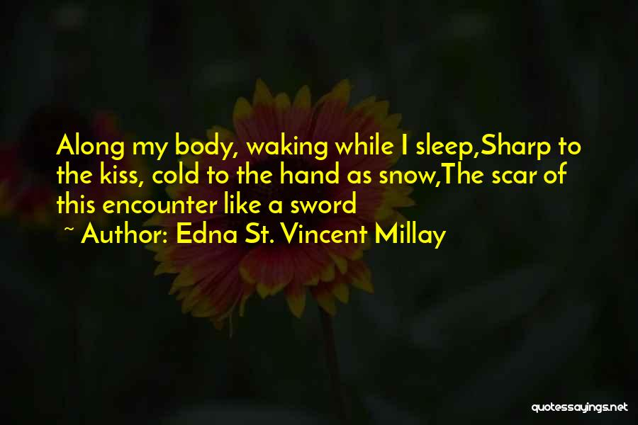 Waking Up With Someone You Love Quotes By Edna St. Vincent Millay