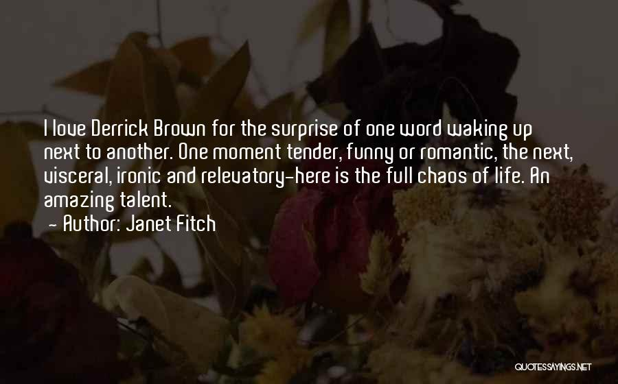 Waking Up With Someone You Love Quotes By Janet Fitch