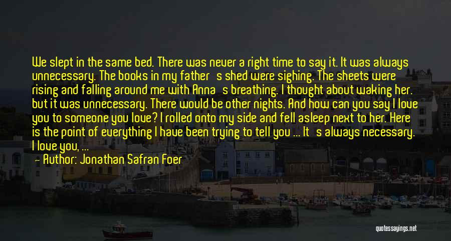 Waking Up With Someone You Love Quotes By Jonathan Safran Foer