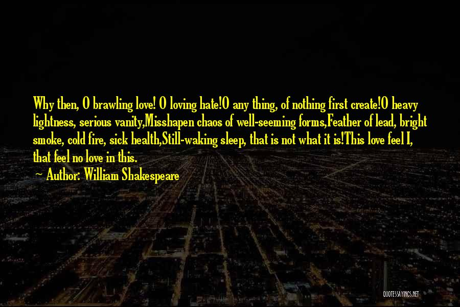 Waking Up With Someone You Love Quotes By William Shakespeare