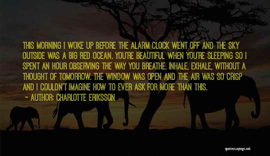 Waking Up Without You Quotes By Charlotte Eriksson