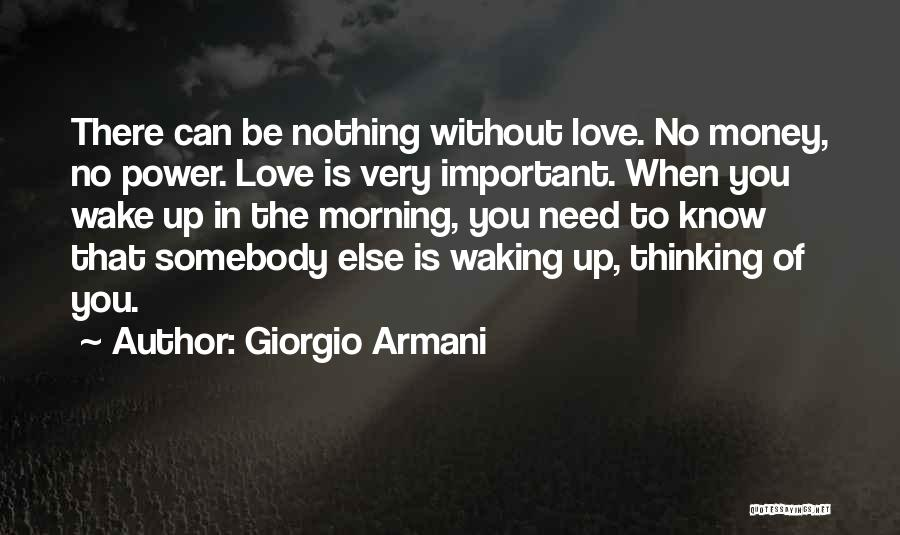 Waking Up Without You Quotes By Giorgio Armani