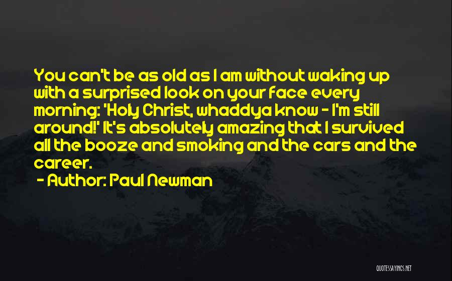 Waking Up Without You Quotes By Paul Newman