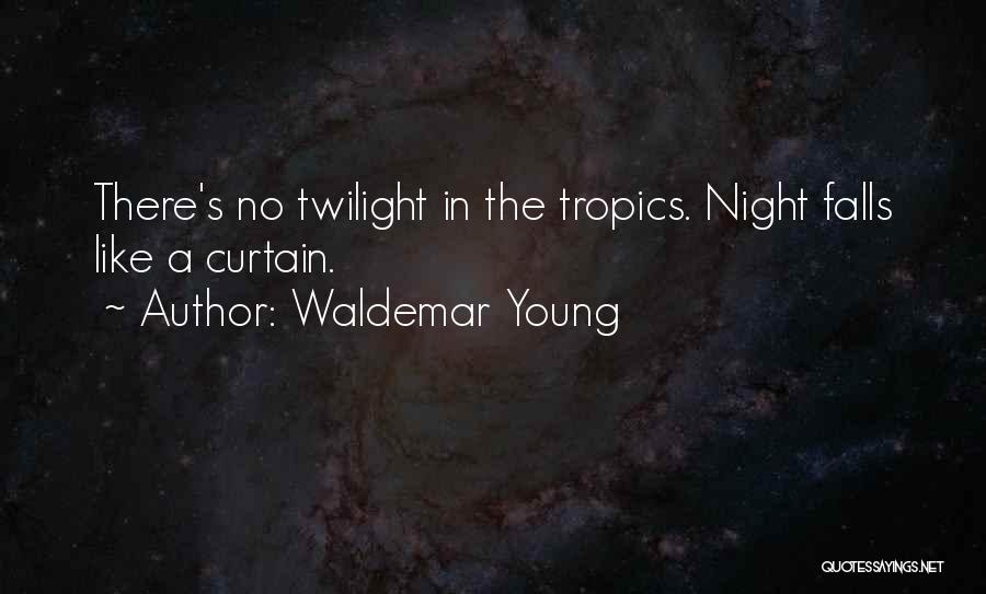 Waldemar Young Quotes 725153