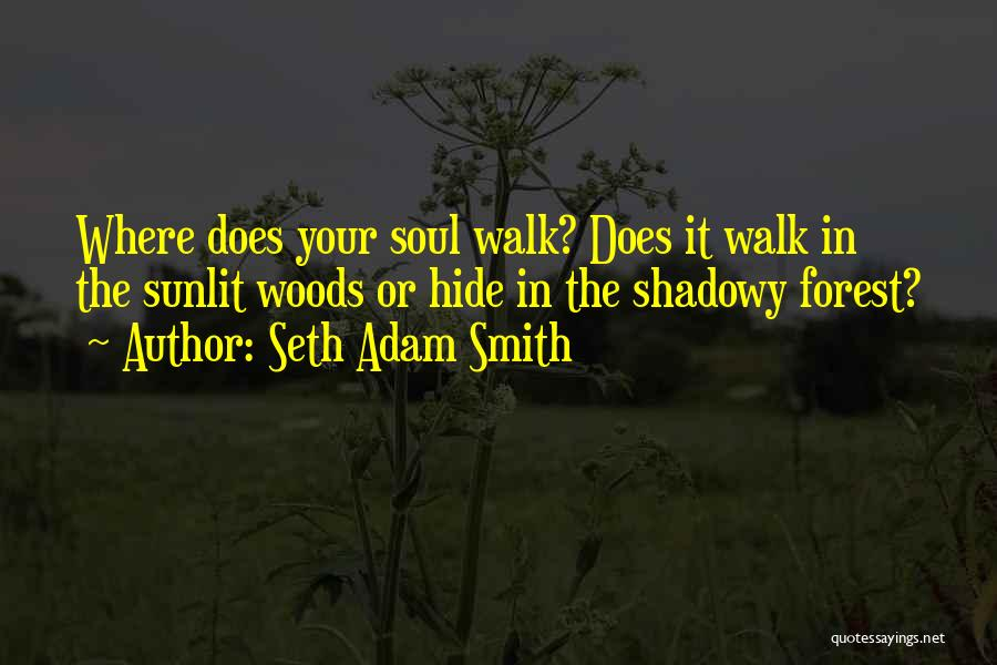 Top 98 Walk In The Woods Quotes Sayings